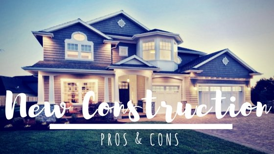 new construction pros and cons